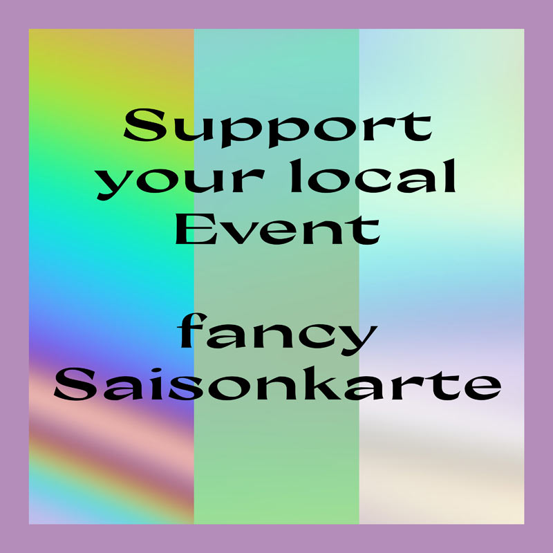 Support your local event  - option 1 - fancy Saisonkarte